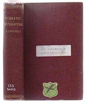 Crime And The Supernatural: Woodhall, Edwin T.
