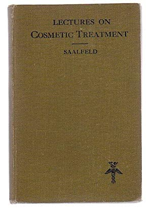 Lectures On Cosmetic Treatment A Manual For Practicioners: Saaleeld, Edmund (Dr.)