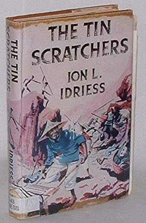 The Tin Scratchers: Idriess, Ion L.