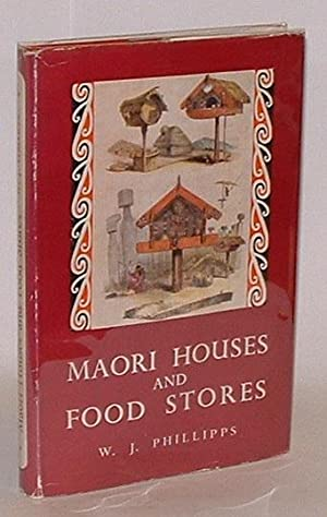 Maori Houses And Food Stores: Phillips, William J