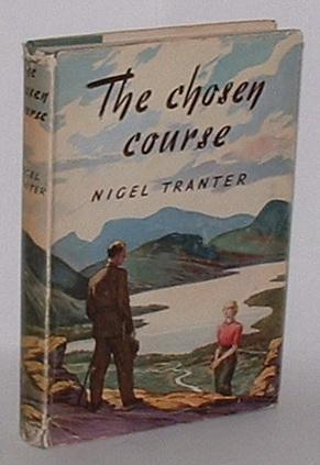 The Chosen Course: Tranter, Nigel