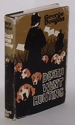 Death Went Hunting: Douglas, George