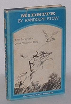 Midnite: The Story of a Wild Colonial: Stow, Randolph; illustrated