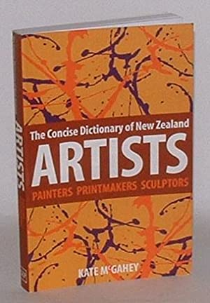 The Concise Dictionary of New Zealand Artists: Painters Printmakers Sculptors: McGahey, Kate