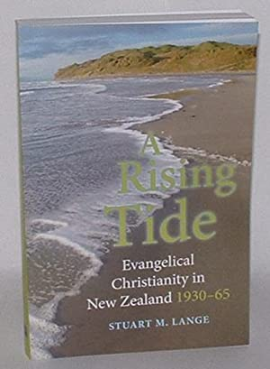A Rising Tide: Evangelical Christianity in New Zealand 1930-65: Lange, Stuart M.