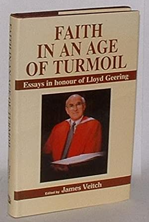 Faith in an Age of Turmoil: Essays in Honour of Lloyd Geering: Veitch, James (ed.); Various ...