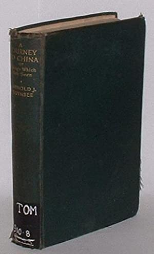 A Journey to China or Things Which Are Seen: Toynbee, Arnold J.