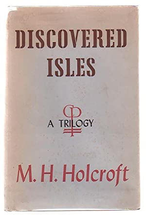Discovered Isles: A Trilogy: Holcroft, M. H.