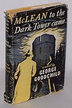 McLean to the Dark Tower Came: Goodchild, George