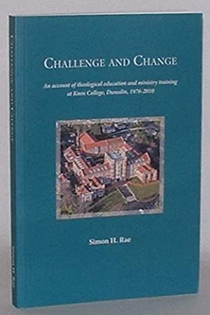 Challenge and Change: An account of theological education and ministry training at Knox College, ...