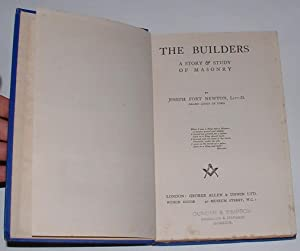 The Builders: A Story & Study of Masonry: Newton, Joseph Fort