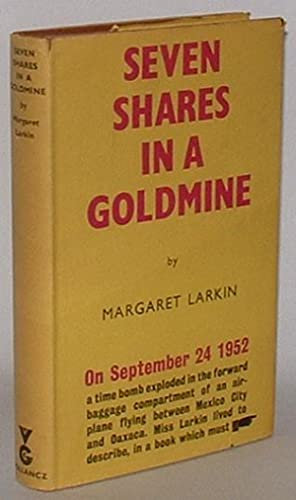 Seven Shares in a Goldmine: Larkin, Margaret