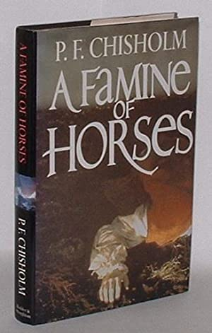 A Famine of Horses: Chisholm, P. F. [pseudonym of Patricia Finney]
