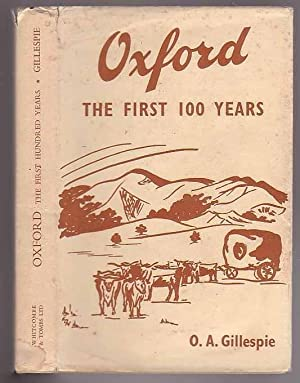 Oxford: the First Hundred Years: Gillespie, Oliver A.