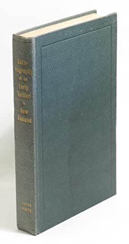 Autobiography Of An Early Settler In New Zealand: Jones, Edgar