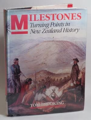 Milestones: Turning Points in New Zealand History: Brooking, Tom & Paul Enright