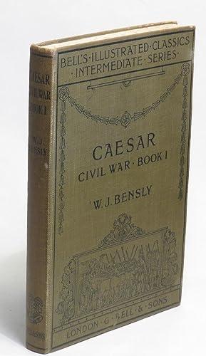 C. Iuli Caesaris - Commentariorum - De Bello Civili - Liber Primus: Caesar, Caius Julius; edited by...