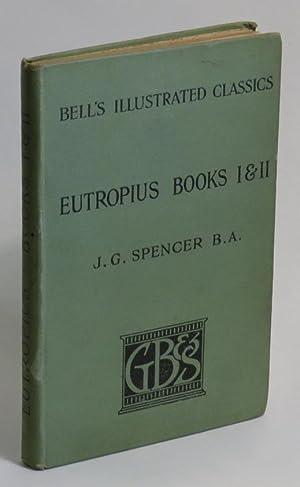 Eutropii - Breviarium Historiae Romanae - Libri I, II: Eutropius; edited by J. G. Spencer