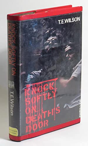 Knock Softly on Death's Door: Wilson, T. E.