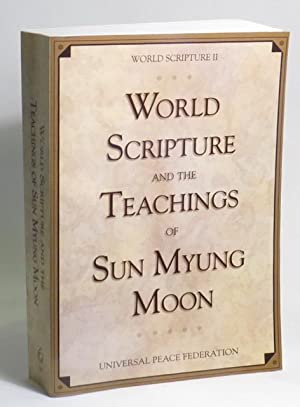 World Scripture and the Teachings of Sun Myung Moon: Sun Myung Moon] edited by Andrew Wilson