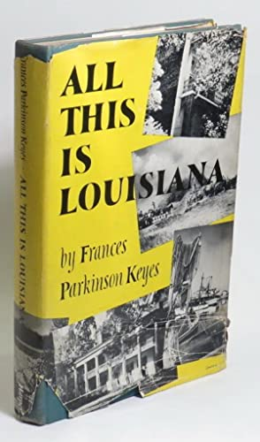 All This is Louisiana: An Illustrated Story Book: Keyes, Frances Parkinson; illustrated by Elemore ...