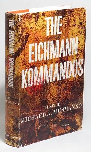 The Eichmann Kommandos: Musmanno, Michael A.