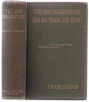 The Man Shakespeare And His Tragic Life Story: Harris, Frank