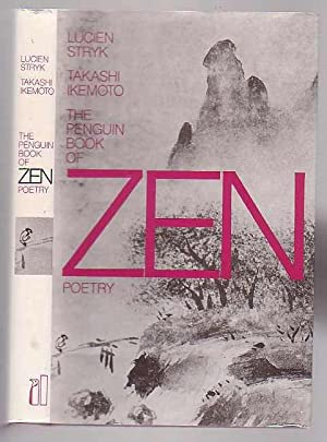 The Penguin Book of Zen Poetry: Stryk, Lucien and Takashi Ikemoto (Eds. )