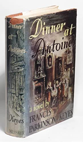 Dinner at Antoine's: Keyes, Frances Parkinson