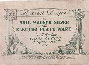 Latest Designs In Hall Marked Silver And Electro Plate Ware Oak Goods, Cased Cutlery, Canteen Sets,...