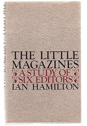 The Little Magazines A Study Of Six Editors: Hamilton, Ian
