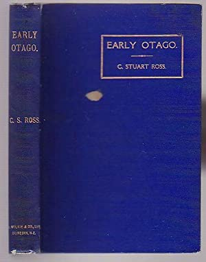 Early Otago and Some of its Notable Men: Ross, C. Stuart