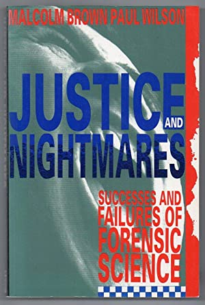 Justice and Nightmares: Successes and Failures of: Brown, Malcolm &