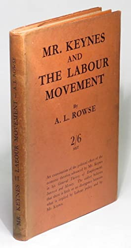 Mr. Keynes and The Labour Movement: Rowse, A. L.