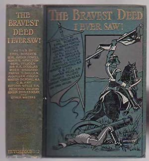 The Bravest Deed I Ever Saw: Stories: Miles, Alred H.