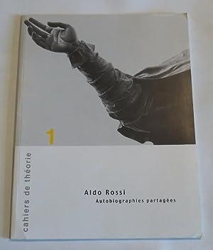 Aldo Rossi - Autobiographies partagées: Rossi, Aldo