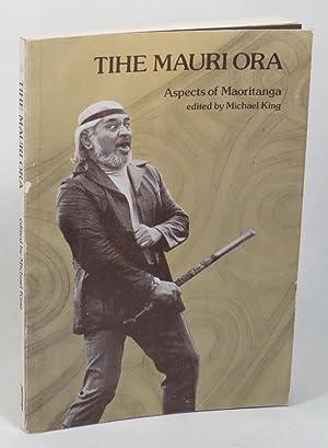 The Mauri Ora - Aspects of Maoritanga: King, Michael (ed.)