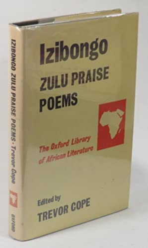 Izibongo - Zulu Praise-Poems - Collected by: Cope, Trevor (ed.);