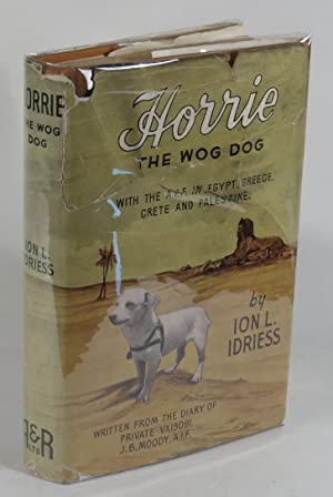 Horrie the Wog-Dog: With the A.I.F. in: Idriess, Ion L.;