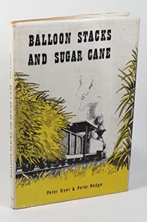 Balloon Stacks and Sugar Cane - The: Dyer, Peter &