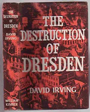 The Destruction of Dresden: Irving, David