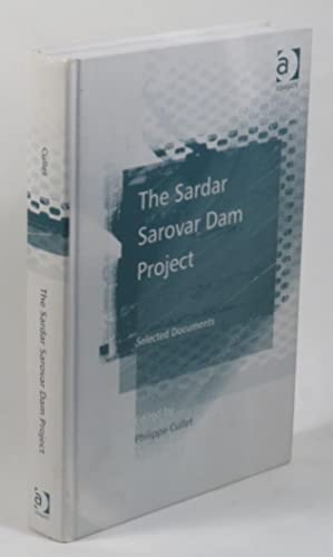 The Sardar Sarovar Dam Project - Selected: Cullet, Philippe (ed.)