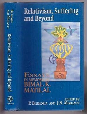 Relativism, Suffering and Beyond : Essays in: Bilimoria, Purusottama (editor)