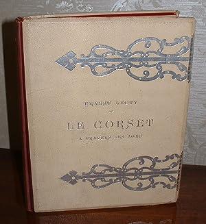 Le Corset a Travers Les Ages: Leoty, Ernest