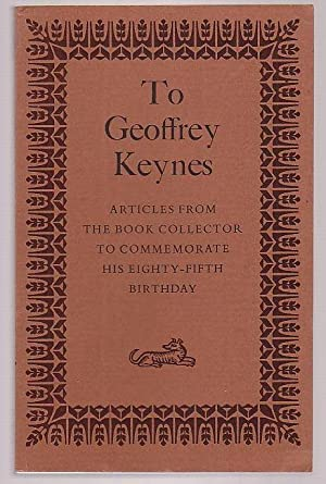 To Geoffrey Keynes: Articles from the Book Collector to Commemorate his Eighty-Fifth Birthday