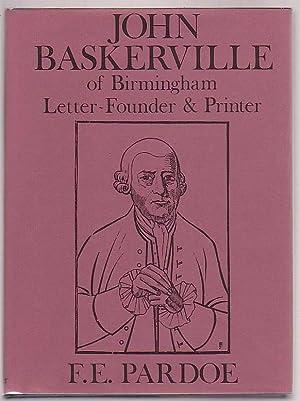 John Baskerville of Birmingham Letter-Founder & Printer: Pardoe, F. E.
