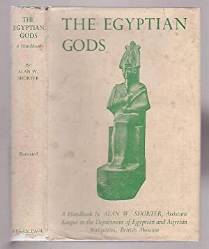 The Egyptian Gods: a Handbook: Shorter, Alan W.