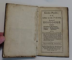 Kitchin-Physick: Or, Advice to the Poor, by way of Dialogue Betwixt Philanthropus, Physician, ...