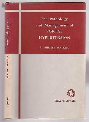 The Pathology and Management of Portal Hypertension: Walker, R. Milnes
