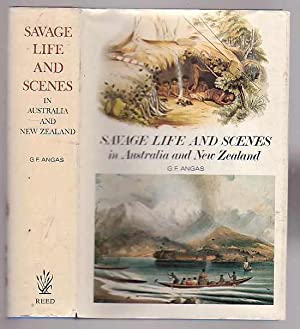 Savage Life and Scenes in Australia and New Zealand: Angas, G. F.
